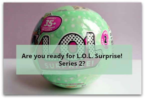 Are you ready for L.O.L. Surprise!  Series 2?