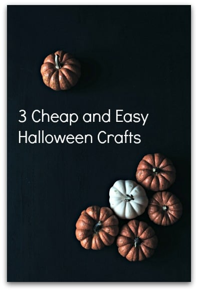 3 Cheap and Easy Halloween Crafts