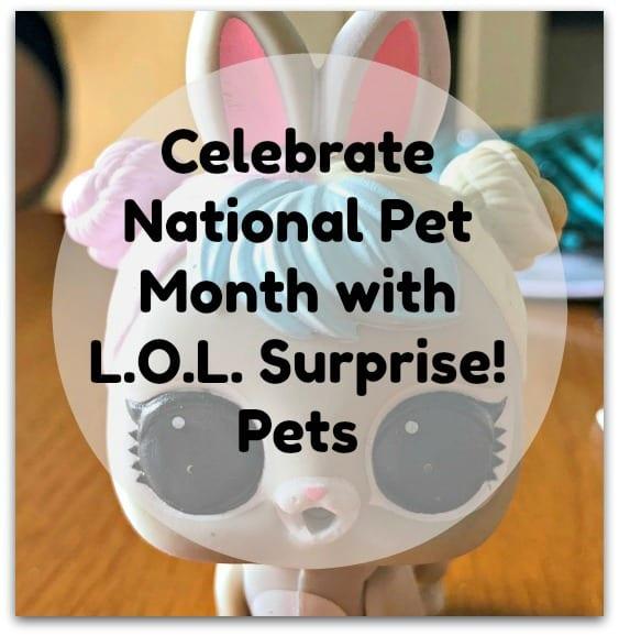 Celebrate National Pet Month with L.O.L. Surprise! Pets