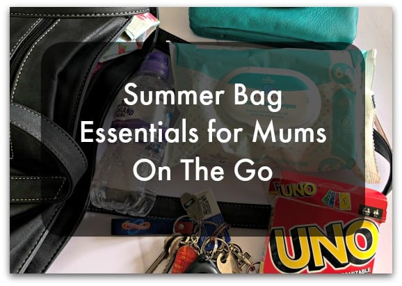Summer Bag Essentials for Mums On The Go